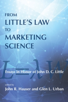 From Little's Law to Marketing Science : Essays in Honor of John D.C. Little, Hardback Book