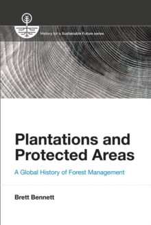 Plantations and Protected Areas : A Global History of Forest Management, Hardback Book