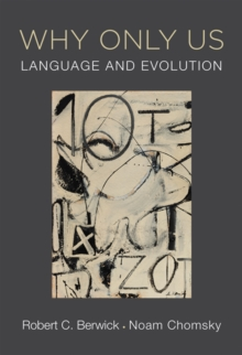 Why Only Us : Language and Evolution, Hardback Book
