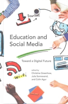 Education and Social Media : Toward a Digital Future, Hardback Book