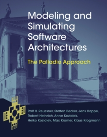 Modeling and Simulating Software Architectures : The Palladio Approach, Hardback Book