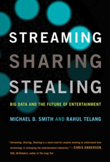 Streaming, Sharing, Stealing : Big Data and the Future of Entertainment, Hardback Book