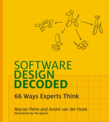 Software Design Decoded : 66 Ways Experts Think, Hardback Book