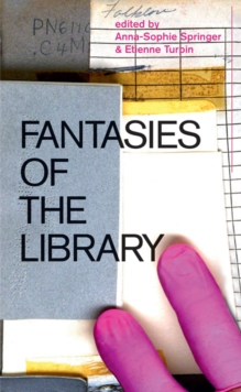 Fantasies of the Library, Hardback Book
