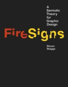 FireSigns : A Semiotic Theory for Graphic Design, Hardback Book
