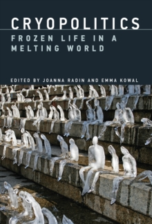 Cryopolitics : Frozen Life in a Melting World, Hardback Book