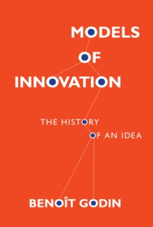 Models of Innovation : The History of an Idea, Hardback Book