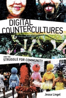 Digital Countercultures and the Struggle for Community, Hardback Book