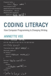 Coding Literacy : How Computer Programming Is Changing Writing, Hardback Book