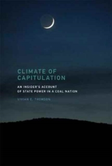 Climate of Capitulation : An Insider's Account of State Power in a Coal Nation, Hardback Book