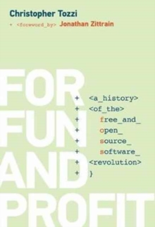 For Fun and Profit : A History of the Free and Open Source Software Revolution, Hardback Book