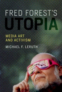 Fred Forest's Utopia : Media Art and Activism, Hardback Book