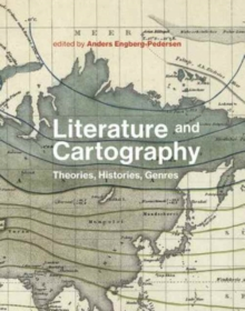 Literature and Cartography : Theories, Histories, Genres, Hardback Book