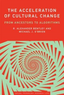 The Acceleration of Cultural Change : From Ancestors to Algorithms, Hardback Book