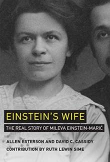 Einstein's Wife : The Real Story of Mileva Einstein-Maric, Hardback Book