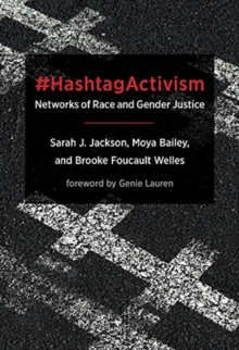 #HashtagActivism : Networks of Race and Gender Justice, Paperback / softback Book