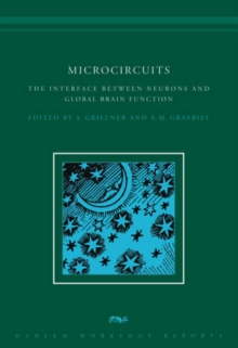 Microcircuits : The Interface between Neurons and Global Brain Function, Hardback Book