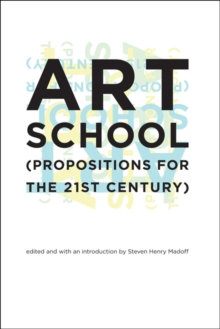 Art School : (Propositions for the 21st Century), Paperback / softback Book