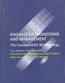 Knowledge Engineering and Management : The CommonKADS Methodology, Hardback Book