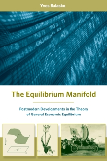 The Equilibrium Manifold : Postmodern Developments in the Theory of General Economic Equilibrium, PDF eBook