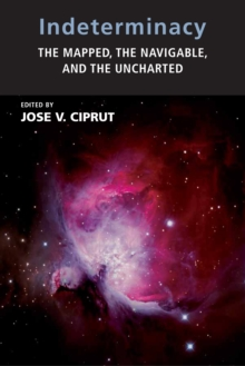 Indeterminacy : The Mapped, the Navigable, and the Uncharted, PDF eBook