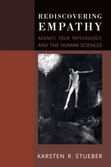 Rediscovering Empathy : Agency, Folk Psychology, and the Human Sciences, Paperback / softback Book