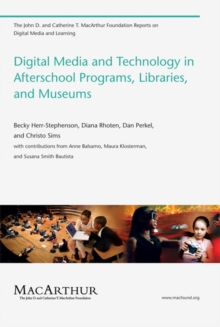 Digital Media and Technology in Afterschool Programs, Libraries, and Museums, Paperback / softback Book
