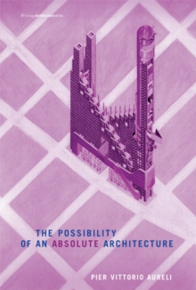 The Possibility of an Absolute Architecture, Paperback Book