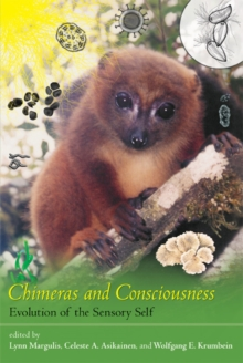 Chimeras and Consciousness : Evolution of the Sensory Self, Paperback / softback Book