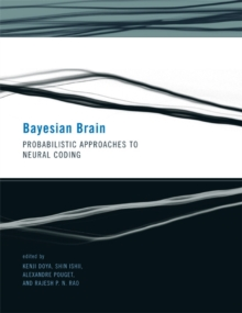 Bayesian Brain : Probabilistic Approaches to Neural Coding, Paperback Book