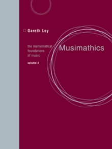 Musimathics : The Mathematical Foundations of Music, Paperback Book