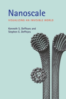 Nanoscale : Visualizing an Invisible World, Paperback / softback Book