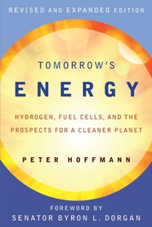 Tomorrow's Energy : Hydrogen, Fuel Cells, and the Prospects for a Cleaner Planet, Paperback / softback Book