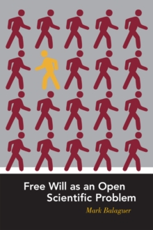 Free Will as an Open Scientific Problem, Paperback / softback Book