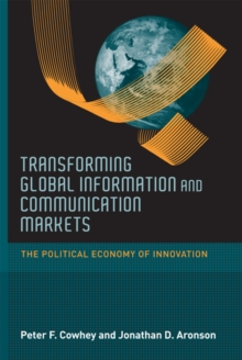 Transforming Global Information and Communication Markets : The Political Economy of Innovation, Paperback / softback Book
