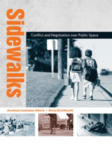 Sidewalks : Conflict and Negotiation over Public Space, Paperback / softback Book