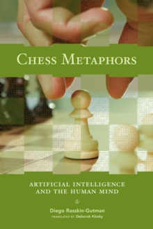 Chess Metaphors : Artificial Intelligence and the Human Mind, Paperback Book