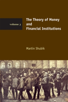 The Theory of Money and Financial Institutions : Volume 3, Paperback / softback Book