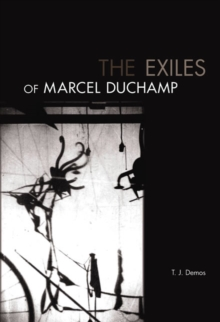 The Exiles of Marcel Duchamp, Paperback / softback Book