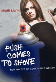Push Comes to Shove : New Images of Aggressive Women, Paperback / softback Book