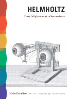 Helmholtz : From Enlightenment to Neuroscience, Paperback Book