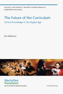 The Future of the Curriculum : School Knowledge in the Digital Age, Paperback / softback Book