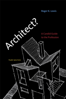 Architect? : A Candid Guide to the Profession, Paperback / softback Book