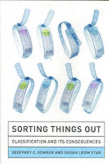 Sorting Things Out : Classification and Its Consequences, Paperback / softback Book