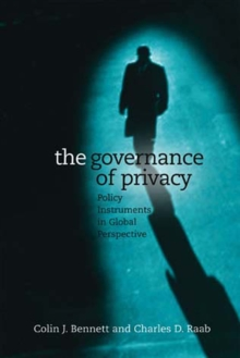 The Governance of Privacy : Policy Instruments in Global Perspective, Paperback / softback Book