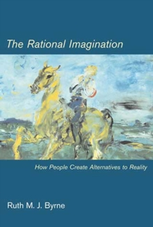 The Rational Imagination : How People Create Alternatives to Reality, Paperback / softback Book