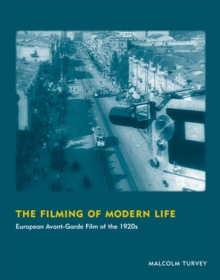 The Filming of Modern Life : European Avant-Garde Film of the 1920s, Paperback / softback Book