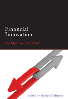 Financial Innovation : Too Much or Too Little?, Paperback / softback Book