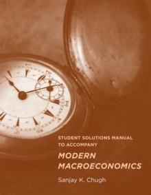 Student Solutions Manual to Accompany Modern Macroeconomics, Paperback / softback Book