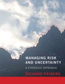 Managing Risk and Uncertainty : A Strategic Approach, Paperback / softback Book